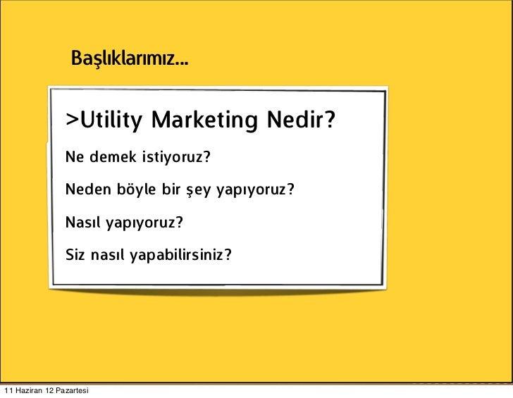 Başlıklarımız...                >Utility Marketing Nedir?                Ne demek istiyoruz?                Neden böyle bi...