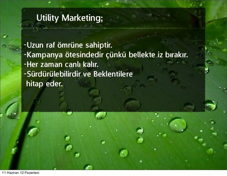 Utility Marketing;             -Uzun raf ömrüne sahiptir.             -Kampanya ötesindedir çünkü bellekte iz bırakır.    ...