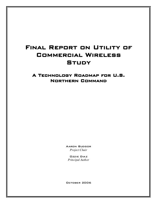 Final Report on Utility of   Commercial Wireless          Study A Technology Roadmap for U.S.       Northern Command      ...