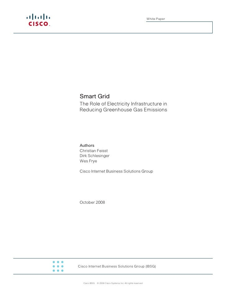 White Paper      Smart Grid  The Role of Electricity Infrastructure in  Reducing Greenhouse Gas Emissions      Authors  Ch...