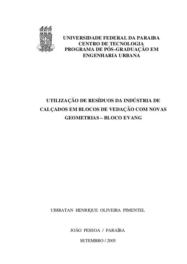 UNIVERSIDADE FEDERAL DA PARAIBA CENTRO DE TECNOLOGIA PROGRAMA DE PÓS-GRADUAÇÃO EM ENGENHARIA URBANA  UTILIZAÇÃO DE RESÍDUO...