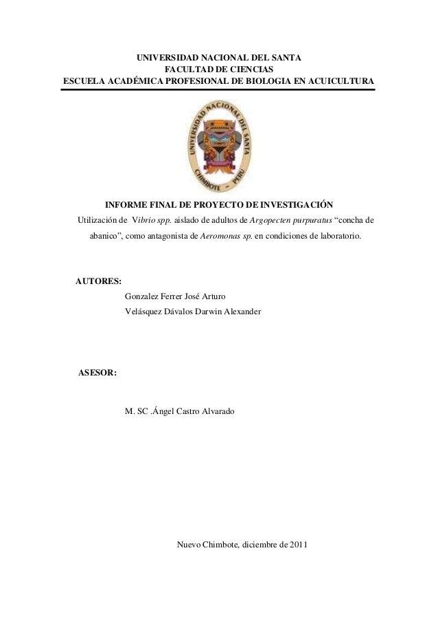 UNIVERSIDAD NACIONAL DEL SANTA FACULTAD DE CIENCIAS ESCUELA ACADÉMICA PROFESIONAL DE BIOLOGIA EN ACUICULTURA INFORME FINAL...
