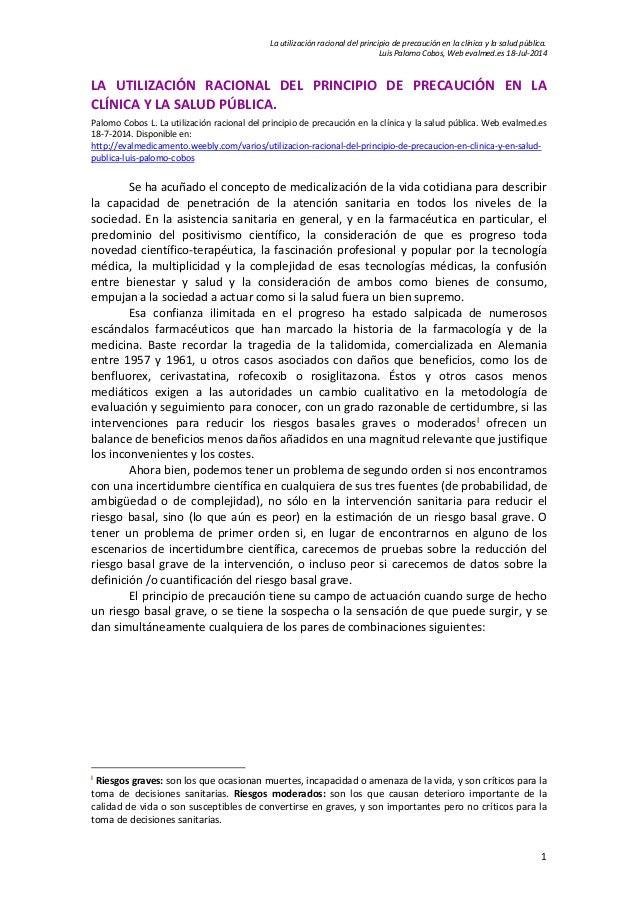 La utilización racional del principio de precaución en la clínica y la salud pública. Luis Palomo Cobos, Web evalmed.es 18...