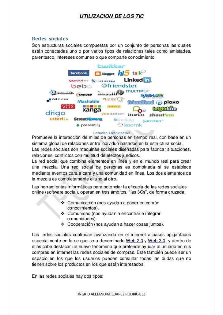 UTILIZACION DE LOS TICRedes socialesSon estructuras sociales compuestas por un conjunto de personas las cualesestán conect...
