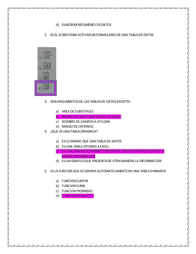 d) ELABORARRESUMENES DE DATOS 2. ES EL ICONOPARA ACTIVARUN FORMULARIO DE UNA TABLA DE DATOS 3. SON ARGUMENTOS DE LAS TABLA...