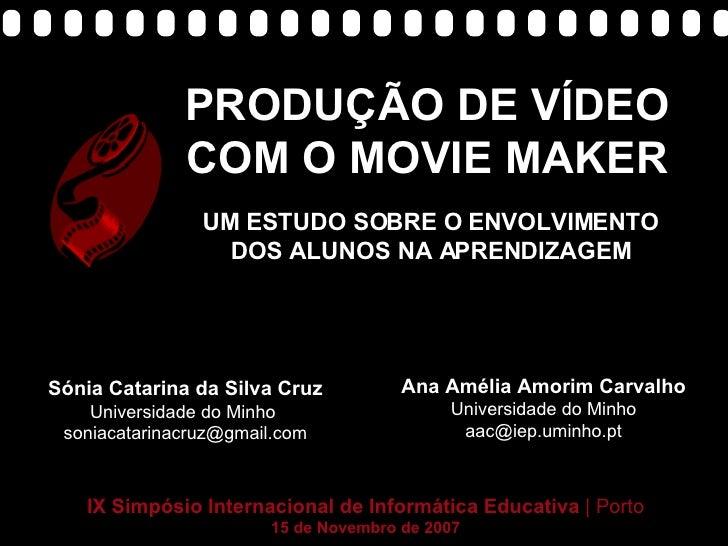 PRODUÇÃO DE VÍDEO                     COM O MOVIE MAKER                      UM ESTUDO SOBRE O ENVOLVIMENTO               ...