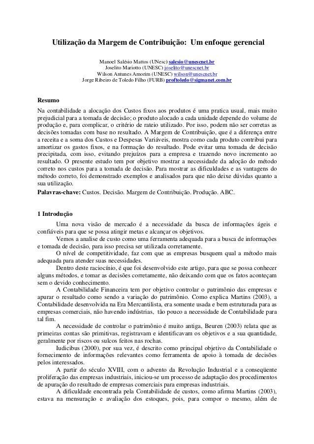 Utilização da Margem de Contribuição: Um enfoque gerencial Manoel Salésio Mattos (UNesc) salesio@unescnet.br Joselito Mari...