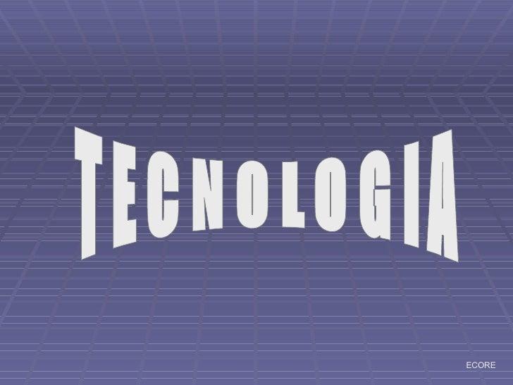 TECNOLOGIA ECORE