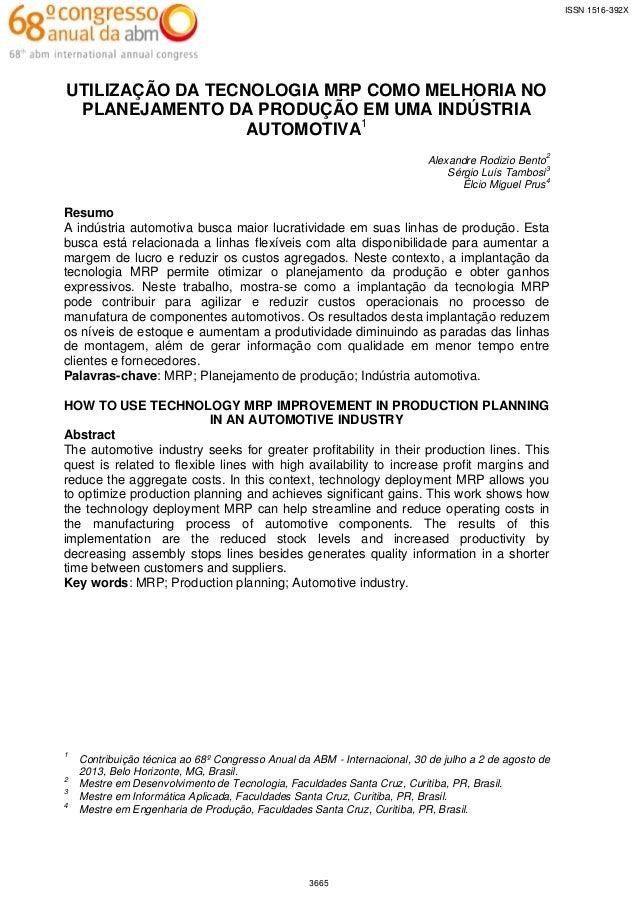 ISSN 1516-392X  UTILIZAÇÃO DA TECNOLOGIA MRP COMO MELHORIA NO PLANEJAMENTO DA PRODUÇÃO EM UMA INDÚSTRIA AUTOMOTIVA1 Alexan...