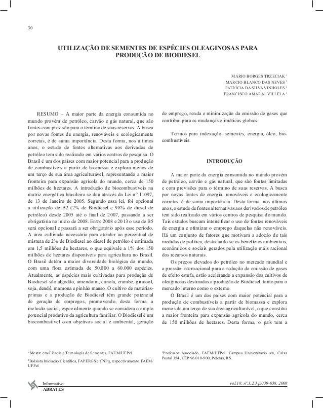 30 vol.18, nº.1,2,3 p.030-038, 2008Informativo ABRATES UTILIZAÇÃO DE SEMENTES DE ESPÉCIES OLEAGINOSAS PARA PRODUÇÃO DE BIO...