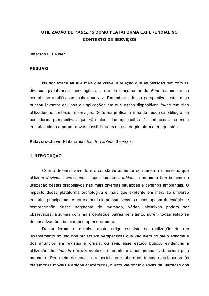 UTILIZAÇÃO DE TABLETS COMO PLATAFORMA EXPERENCIAL NO                            CONTEXTO DE SERVIÇOSJeferson L. FeuserRESU...