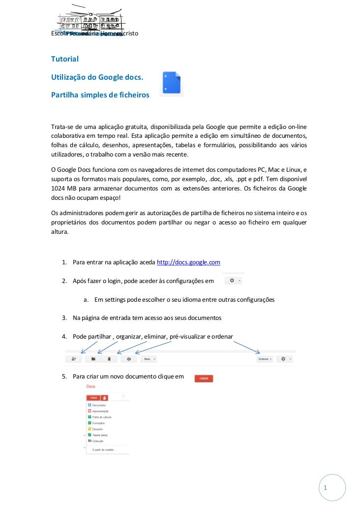 Escola secundária Homem cristoTutorialUtilização do Google docs.Partilha simples de ficheirosTrata-se de uma aplicação gra...