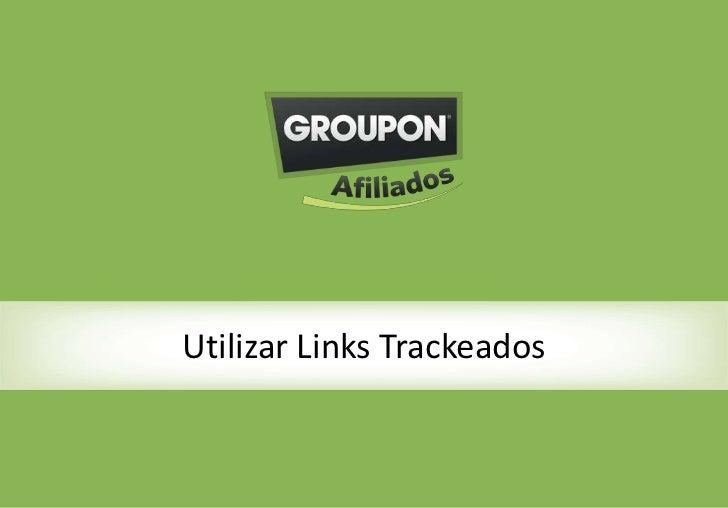 Como criar links trackeados – links de       Utilizar Links Trackeados                 texto?