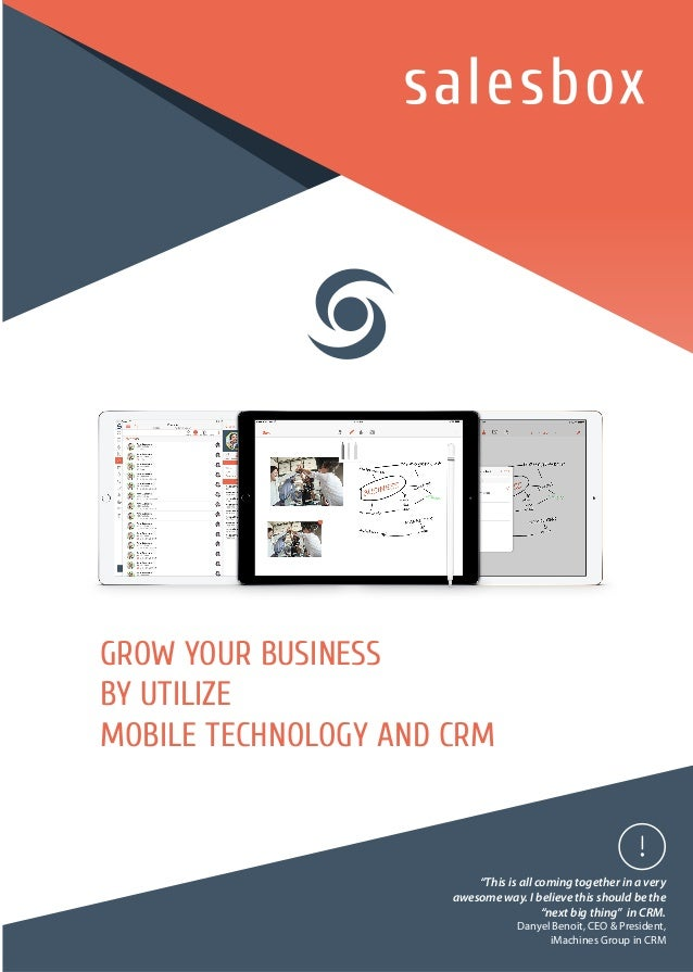 """GROW YOUR BUSINESS BY UTILIZE MOBILE TECHNOLOGY AND CRM """"This is all coming together in a very awesome way. I believe this..."""