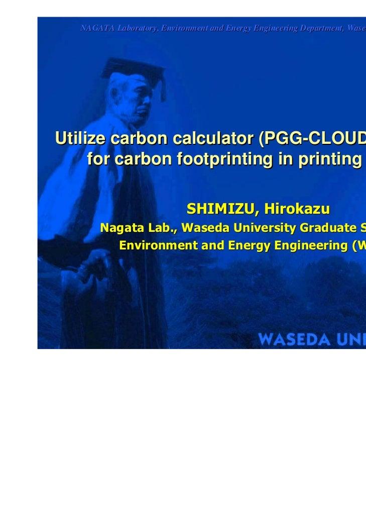 NAGATA Laboratory, Environment and Energy Engineering Department, Waseda University Graduate SchoolUtilize carbon calculat...