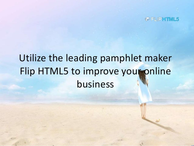 Utilize the leading pamphlet maker Flip HTML5 to improve your online …
