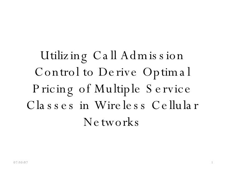 Utilizing Call Admission Control to Derive Optimal Pricing of Multiple Service Classes in Wireless Cellular Networks 05/27...