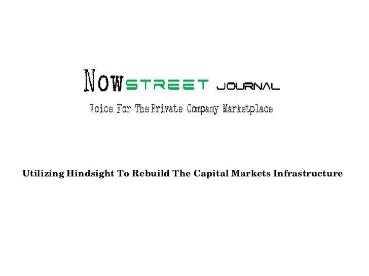 Utilizing Hindsight To Rebuild The Capital Markets Infrastructure