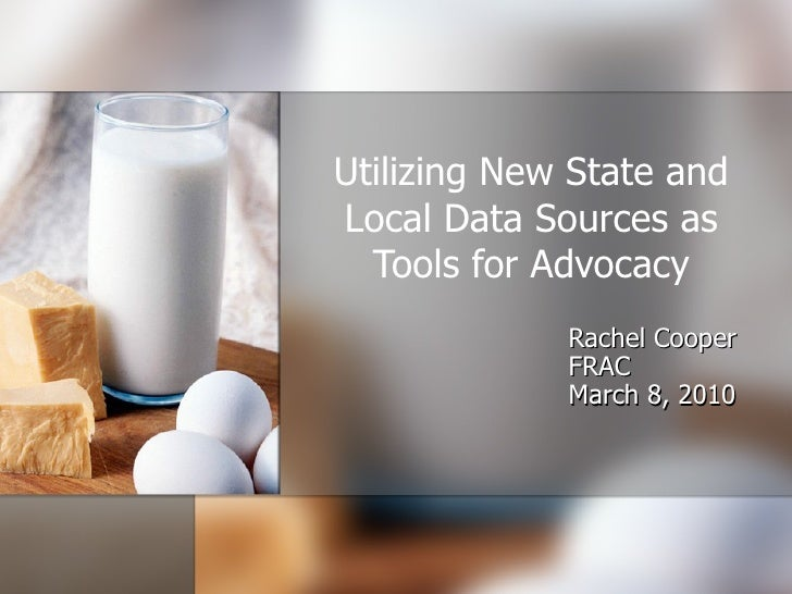 Utilizing New State and Local Data Sources as Tools for Advocacy <ul><ul><ul><ul><ul><li>Rachel Cooper </li></ul></ul></ul...
