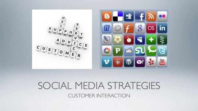 SOCIAL MEDIA STRATEGIES CUSTOMER INTERACTION