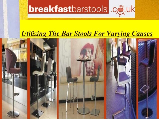 Utilizing The Bar Stools For Varying Causes