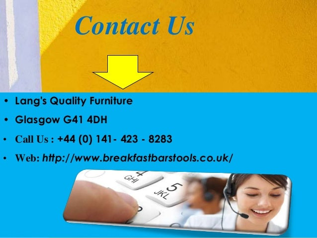 Contact Us  • Lang's Quality Furniture  • Glasgow G41 4DH  • Call Us : +44 (0) 141- 423 - 8283  • Web: http://www.breakfas...