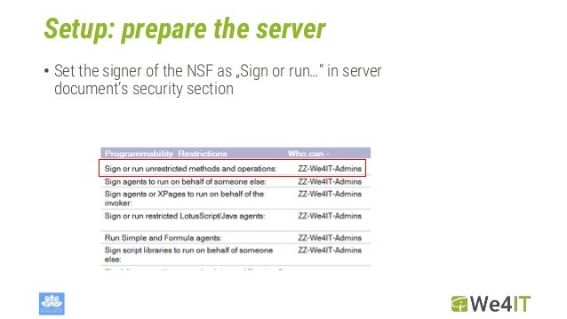 """Setup: prepare the server • Set the signer of the NSF as """"Sign or run…"""" in server document's security section"""
