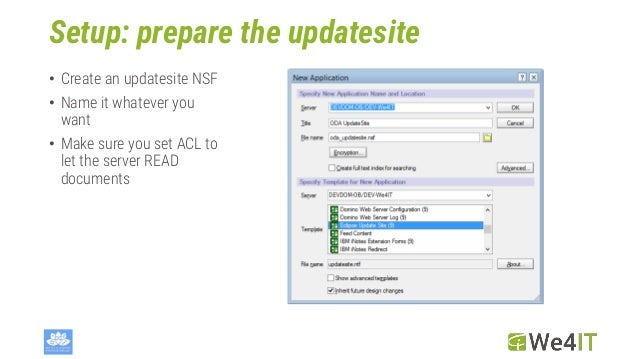 Setup: prepare the updatesite • Create an updatesite NSF • Name it whatever you want • Make sure you set ACL to let the se...