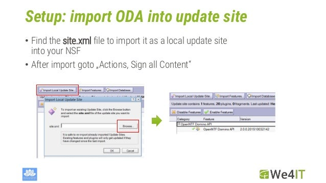 Setup: import ODA into update site • Find the site.xml file to import it as a local update site into your NSF • After impo...