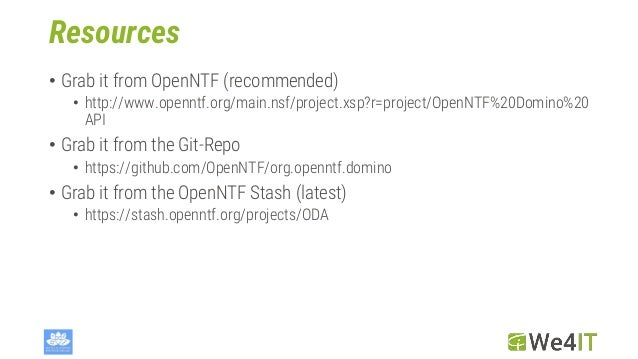 Resources • Grab it from OpenNTF (recommended) • http://www.openntf.org/main.nsf/project.xsp?r=project/OpenNTF%20Domino%20...