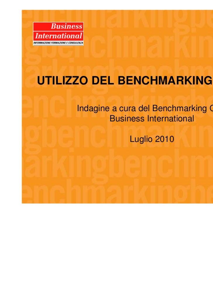 UTILIZZO DEL BENCHMARKING IN ITALIA      Indagine a cura del Benchmarking Club              Business International        ...