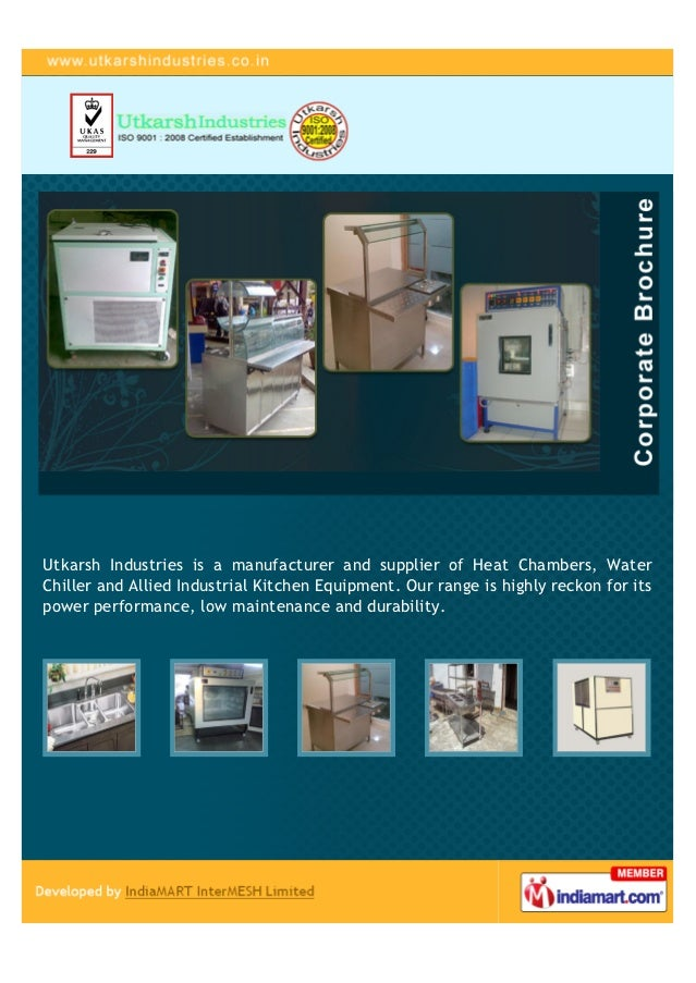 Utkarsh Industries is a manufacturer and supplier of Heat Chambers, WaterChiller and Allied Industrial Kitchen Equipment. ...