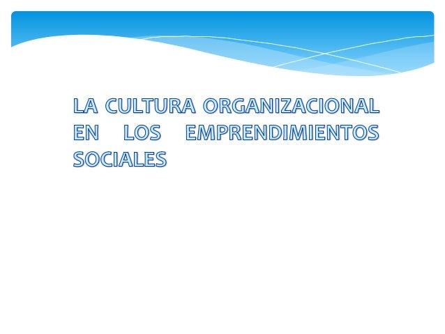 Un análisis comparativo entre los patrones culturales de emprendimientos sociales conducidos por empresas y por OSC La con...