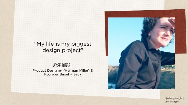 """My life is my biggest design project"" Ayse Birsel Product Designer (Herman Miller) & Founder Birsel + Seck @ellengeraghty..."