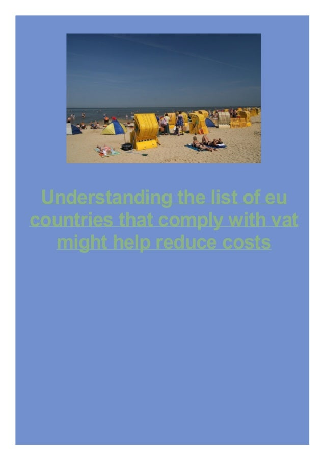 Understanding the list of eu countries that comply with vat might help reduce costs