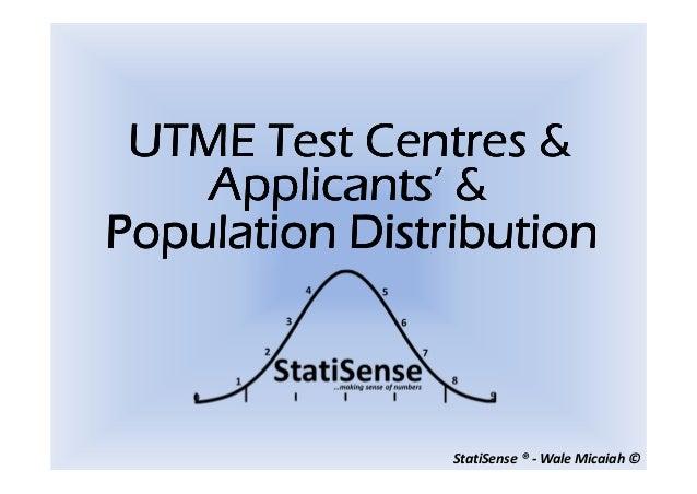StatiSense ® - Wale Micaiah ©UTME TestUTME TestUTME TestUTME Test CentresCentresCentresCentres &&&&Applicants' &Applicants...