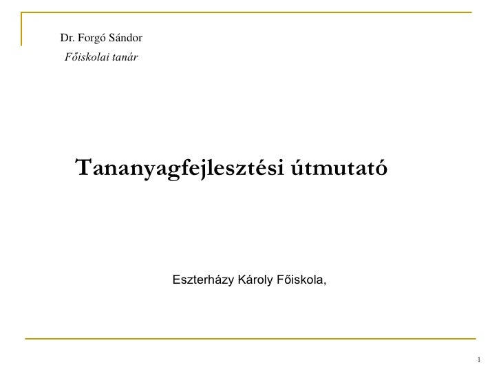 Tananyagfejlesztési útmutató<br />1<br />Eszterházy Károly Főiskola,<br />