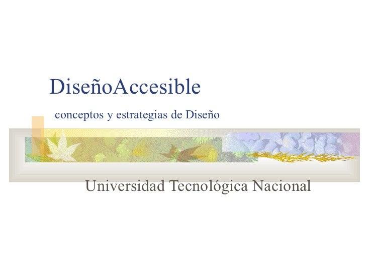 DiseñoAccesible   conceptos y estrategias de Diseño Universidad Tecnológica Nacional