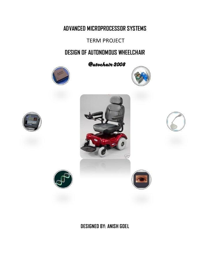 ADVANCED MICROPROCESSOR SYSTEMS         TERM PROJECT DESIGN OF AUTONOMOUS WHEELCHAIR          @utochair-2008           DES...