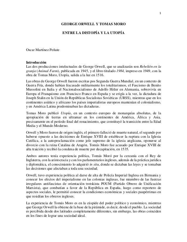 1 GEORGE ORWELL Y TOMAS MORO ENTRE LA DISTOPÍA Y LA UTOPÍA Oscar Martínez Peñate Introducción Las dos producciones intelec...