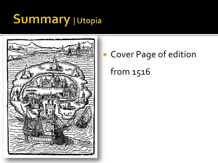 a summary of utopia by thomas more Librivox recordings are public domain in the usa utopia (burnet translation) thomas more (1478 (summary by jenilee.