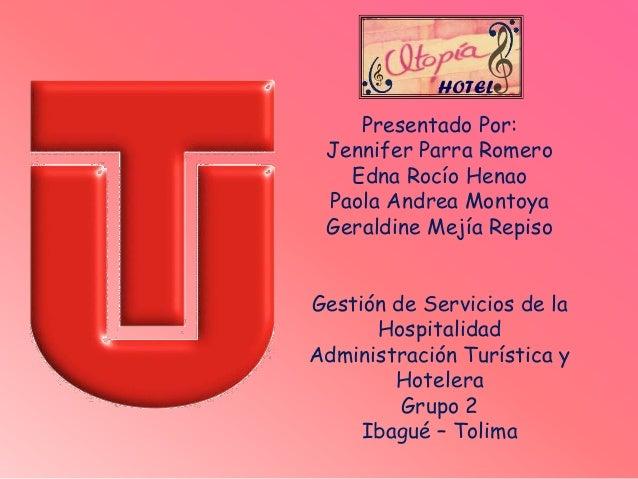 Presentado Por: Jennifer Parra Romero Edna Rocío Henao Paola Andrea Montoya Geraldine Mejía Repiso Gestión de Servicios de...