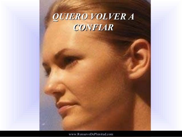 QUIERO VOLVER AQUIERO VOLVER A CONFIARCONFIAR www.RenuevoDePlenitud.com