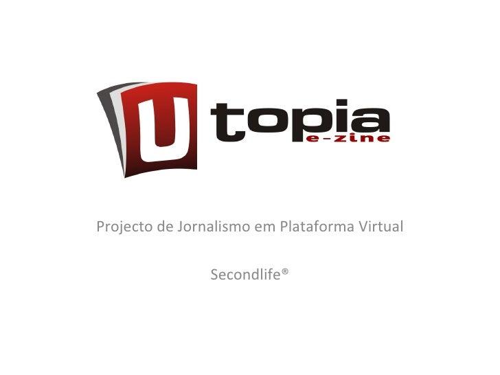 Projecto de Jornalismo em Plataforma Virtual Secondlife®