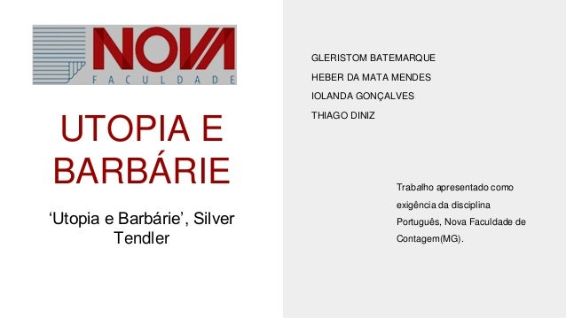 UTOPIA E BARBÁRIE 'Utopia e Barbárie', Silver Tendler GLERISTOM BATEMARQUE HEBER DA MATA MENDES IOLANDA GONÇALVES THIAGO D...