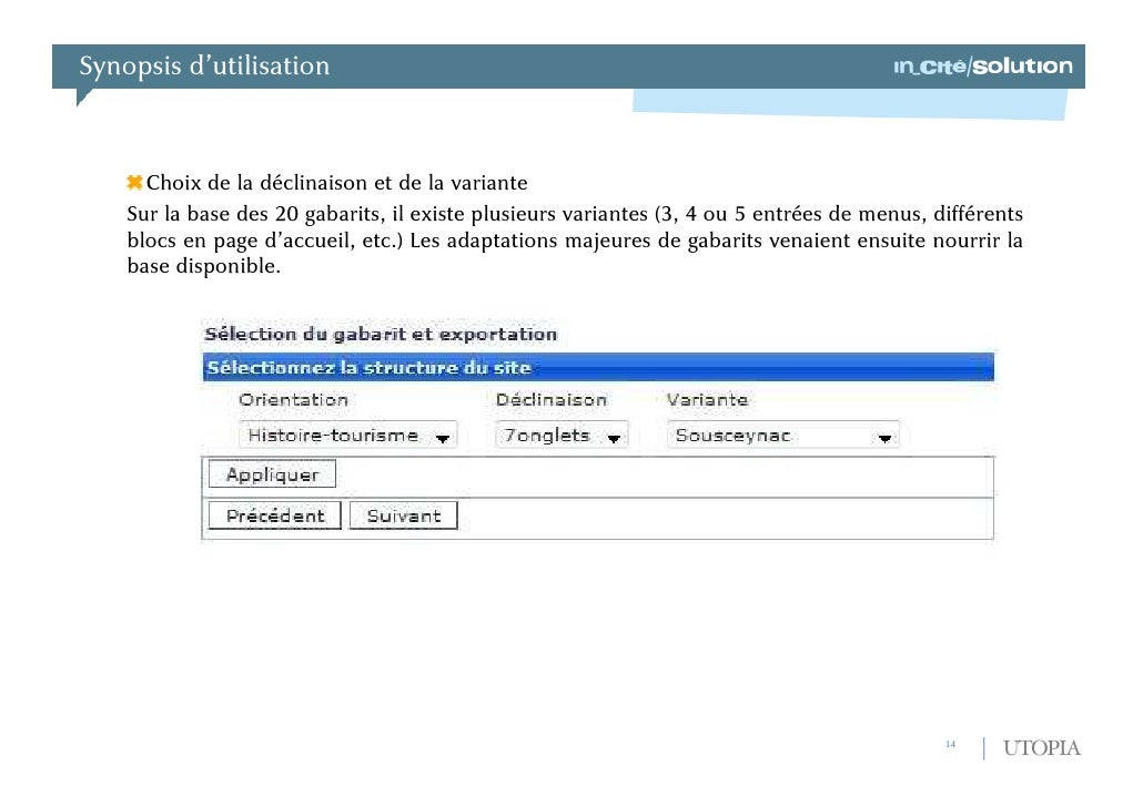 Synopsis d'utilisation<br />Choix du gabarit à utiliser pour le site déployé<br />La première plate-forme UTOPIA disposait...