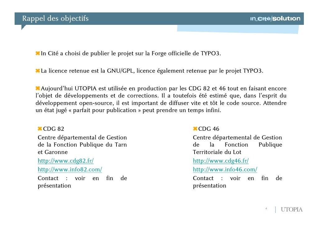 Rappel des objectifs<br />In Cité a choisi de publier le projet sur la Forge officielle de TYPO3.<br />La licence retenue ...