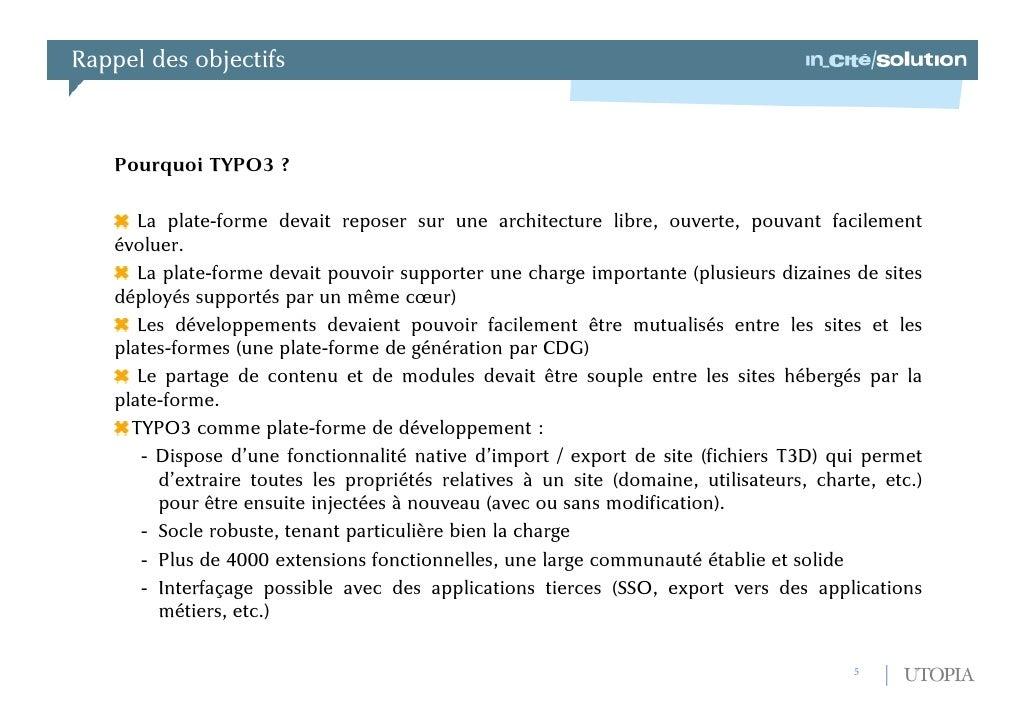 Rappel des objectifs<br />Pourquoi TYPO3 ?<br /> La plate-forme devait reposer sur une architecture libre, ouverte, pouvan...