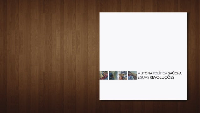Eliseu Padilha - Utopia Política Gaúcha e suas Revoluções