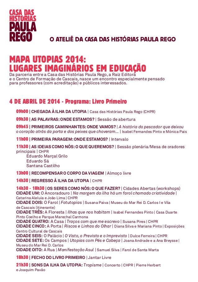 O Ateliê dA CASA DAS HISTÓRIAS PAULA REGO Mapa Utopias 2014: Lugares Imaginários em EducaçãoDa parceria entre a Casa das H...